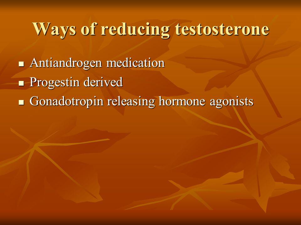 Ways of reducing testosterone