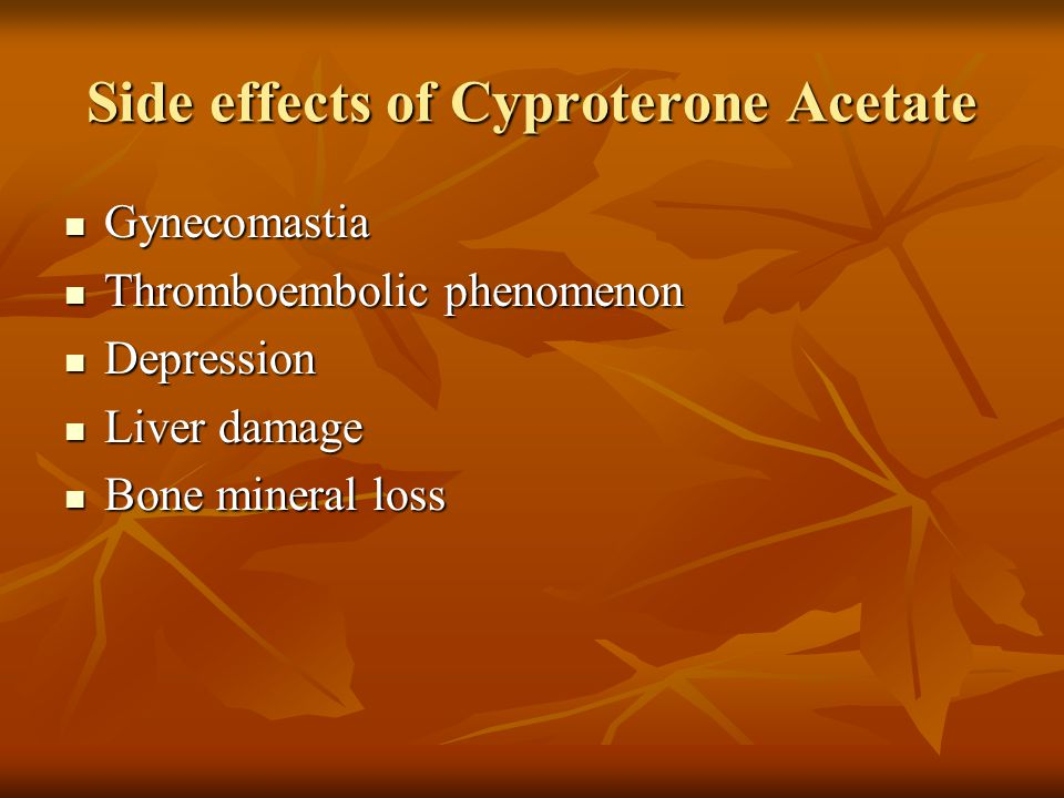 Side effects of Cyproterone Acetate