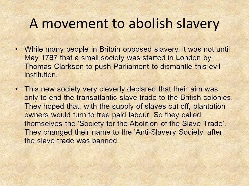 abolition of the british slave trade In the british empire, for example, slavery - the slave trade was banned in 1807  and then, in the 1830s, slavery was abolished altogether, and.