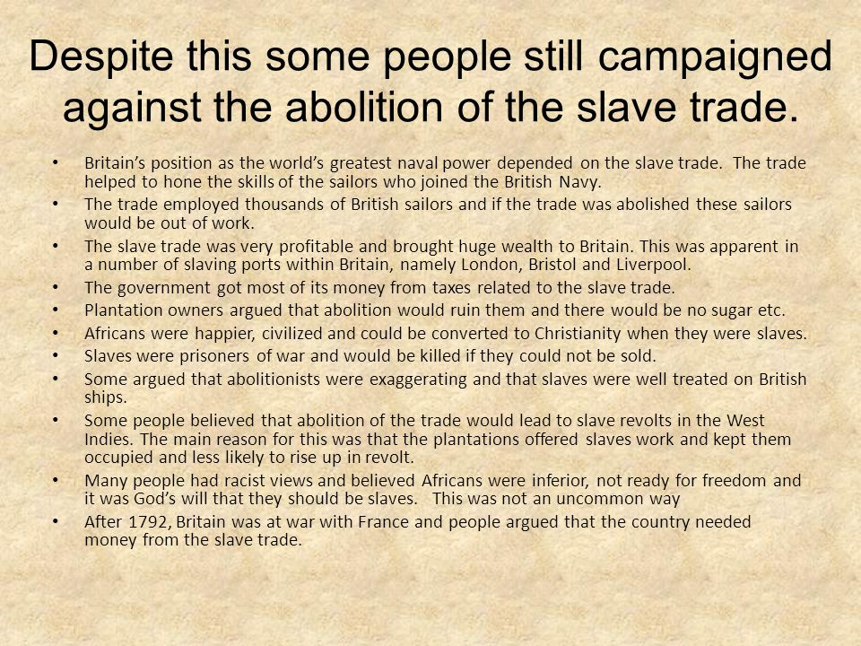 Despite this some people still campaigned against the abolition of the slave trade.