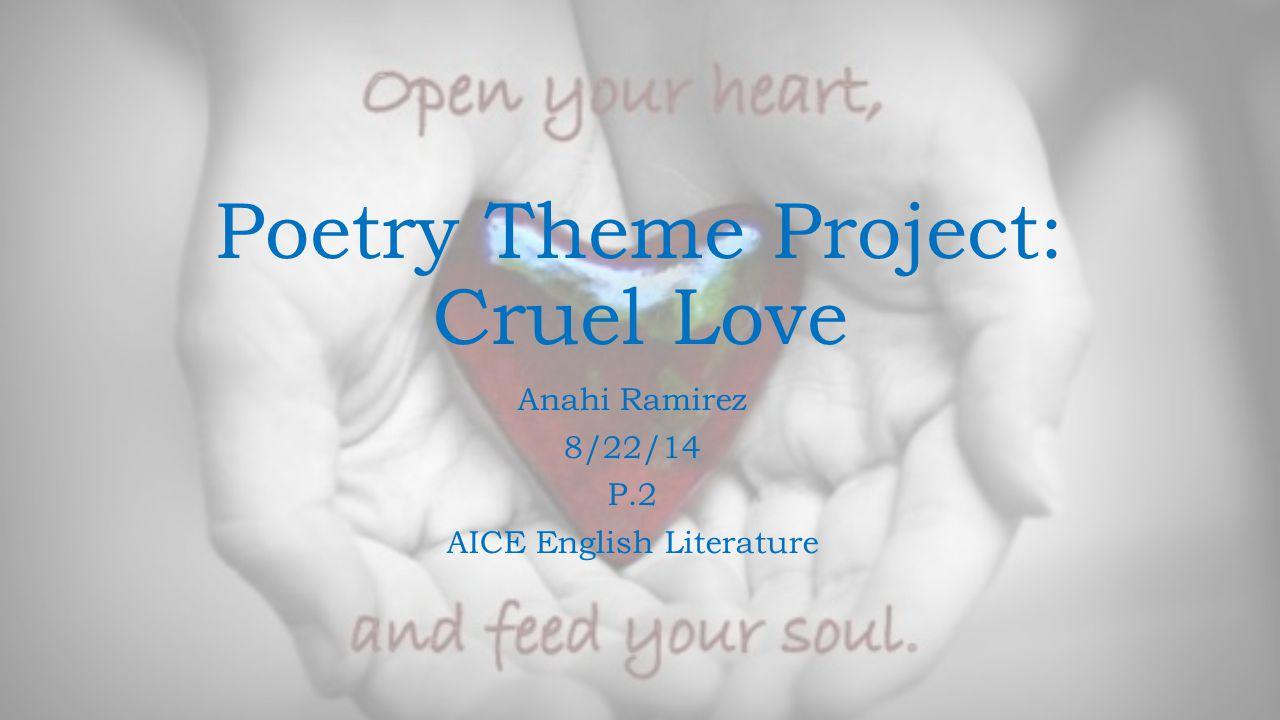 Poetry Theme Project: Cruel Love