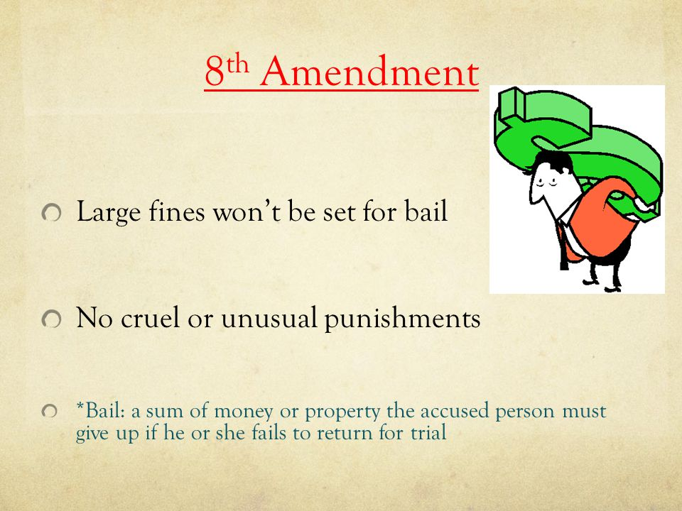 8th Amendment Large fines won't be set for bail