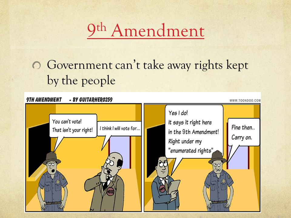 9th Amendment Government can't take away rights kept by the people