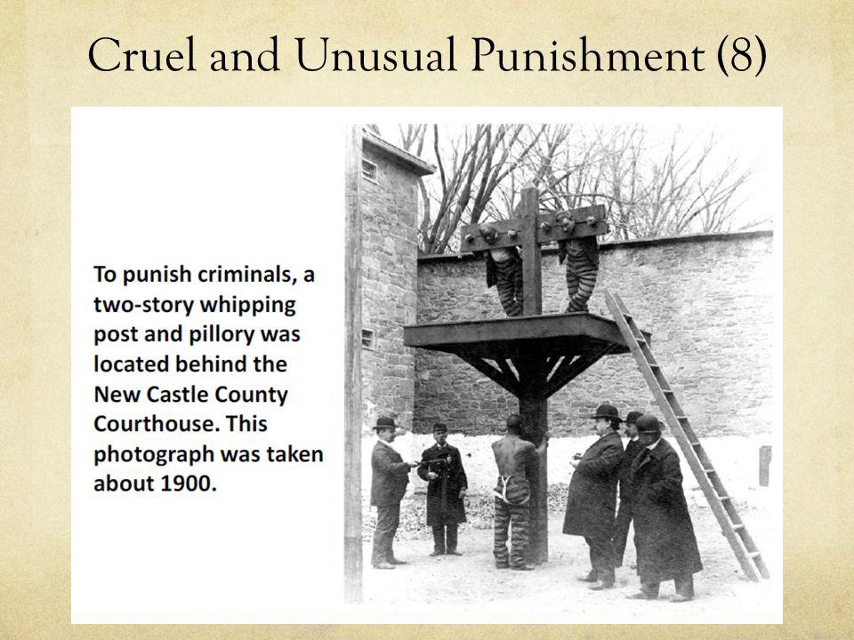 Cruel and Unusual Punishment (8)