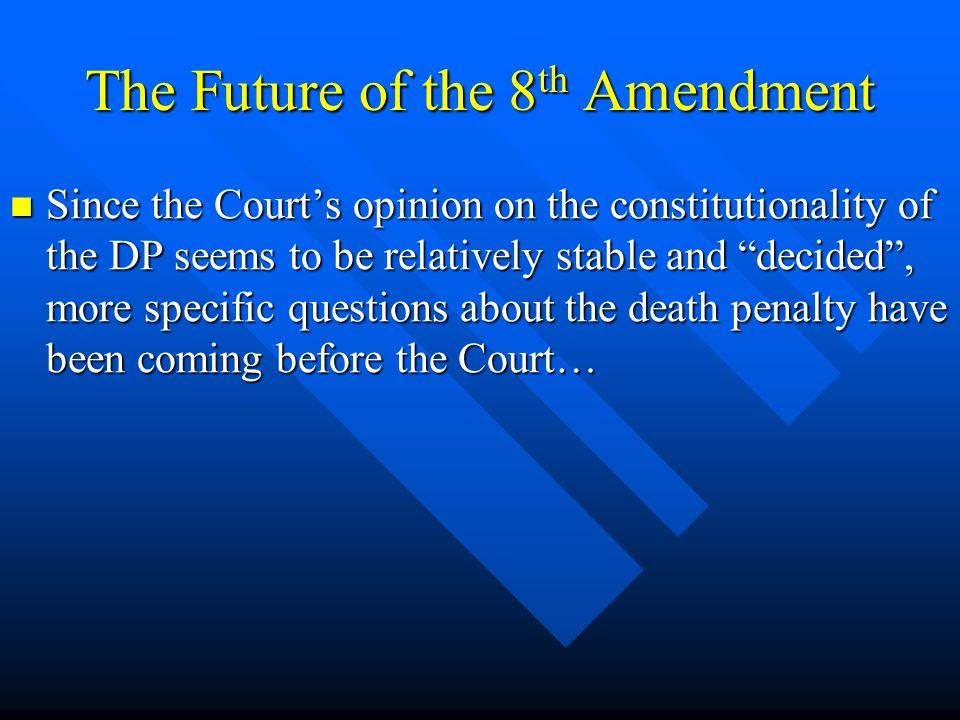 The Future of the 8th Amendment