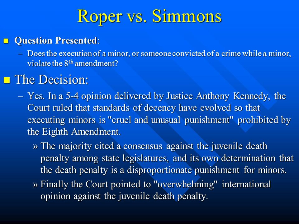 Roper vs. Simmons The Decision: Question Presented:
