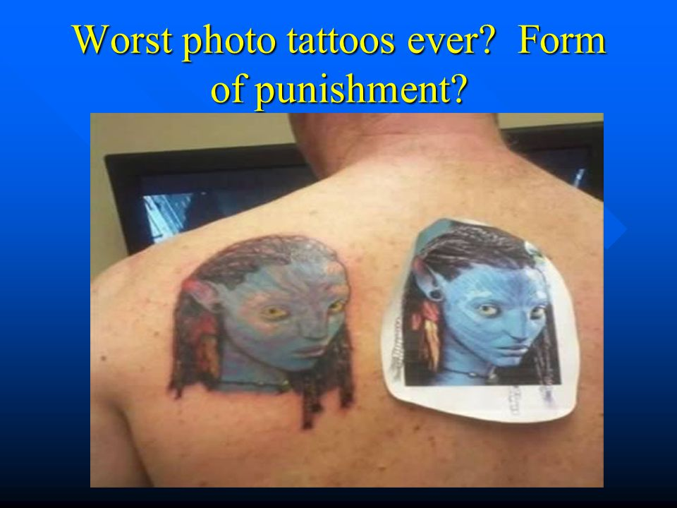 Worst photo tattoos ever Form of punishment