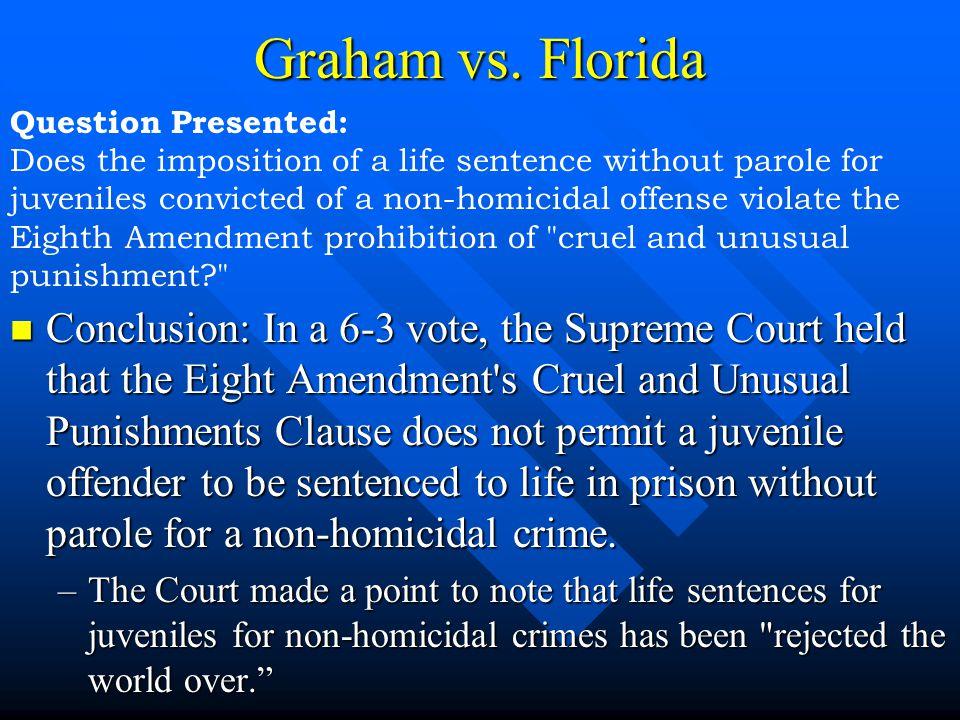 Graham vs. Florida Question Presented: