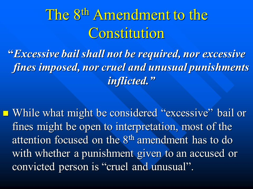 The 8th Amendment to the Constitution