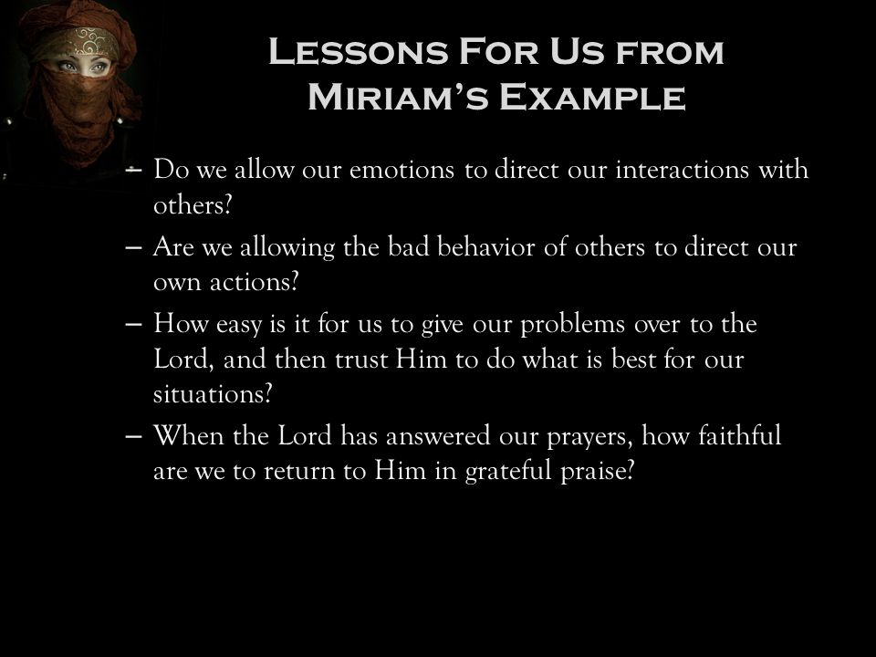 Lessons For Us from Miriam's Example