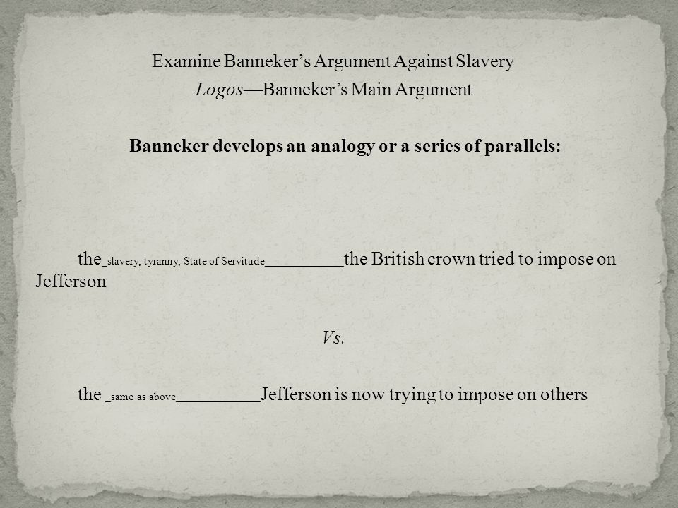 rhetorical analysis of benjamin banneker Analysis of benjamin banneker's letter to thomas jefferson discusses rhetorical strategies used in the letter by leshowlelelele.