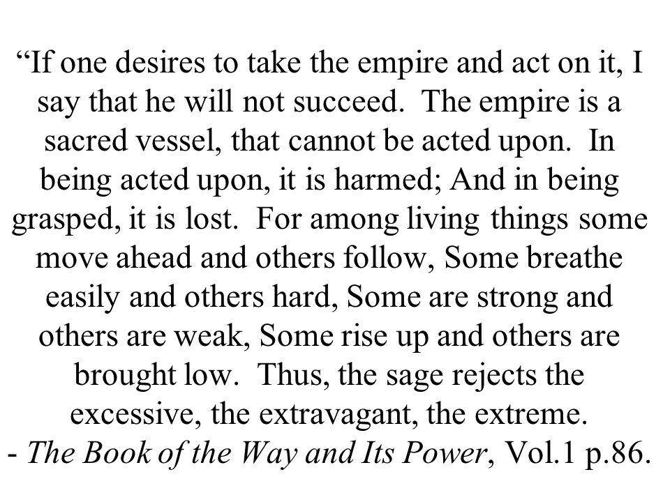If one desires to take the empire and act on it, I say that he will not succeed.
