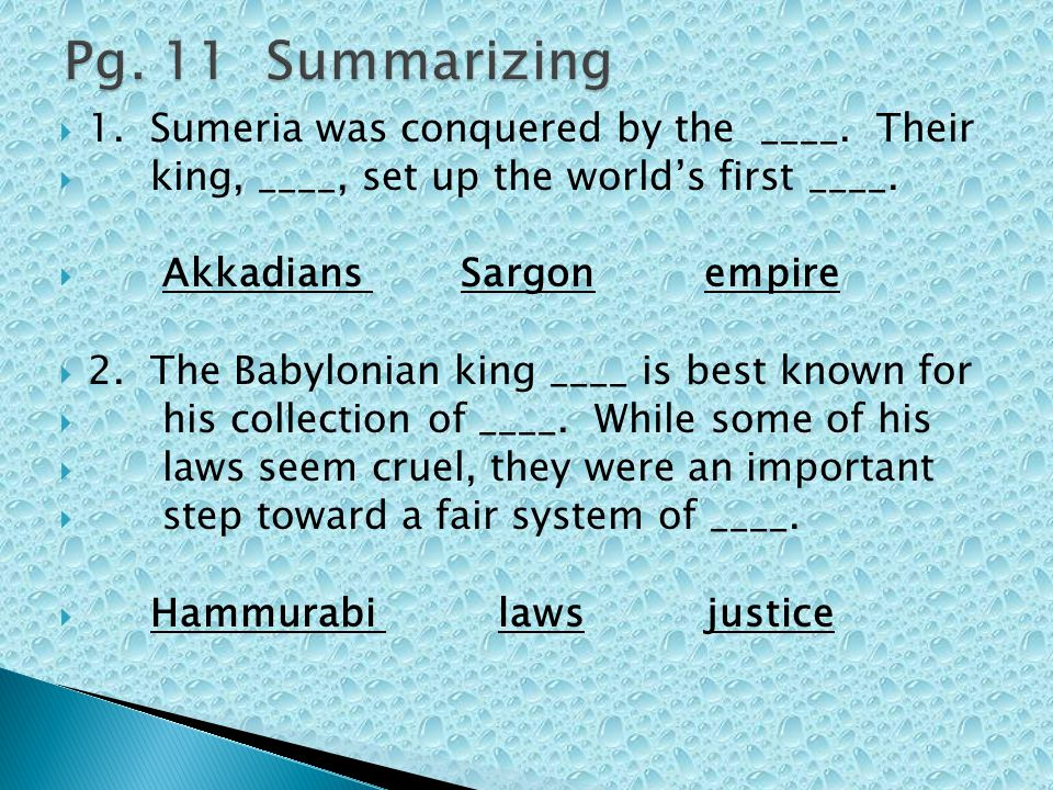 Pg. 11 Summarizing 1. Sumeria was conquered by the ____. Their