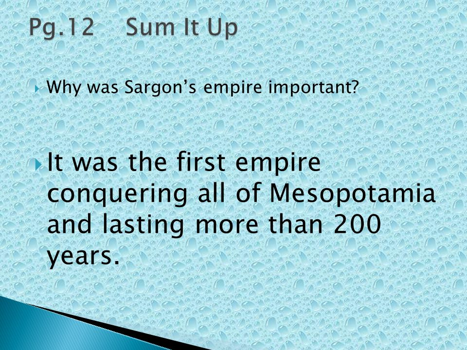 Pg.12 Sum It Up Why was Sargon's empire important.