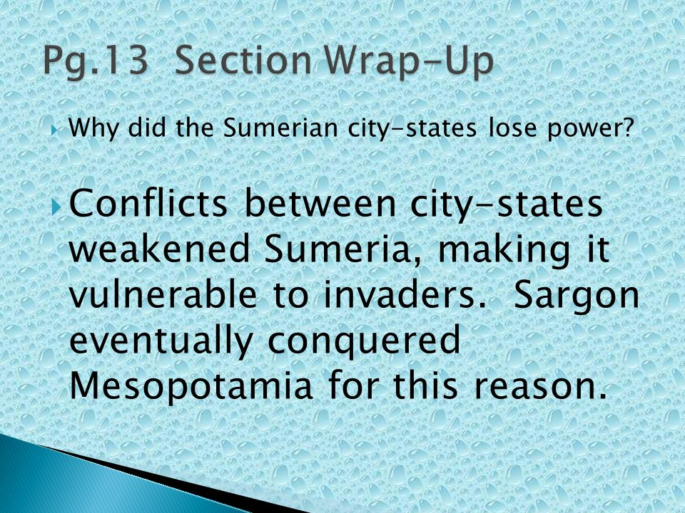 Pg.13 Section Wrap-Up Why did the Sumerian city-states lose power