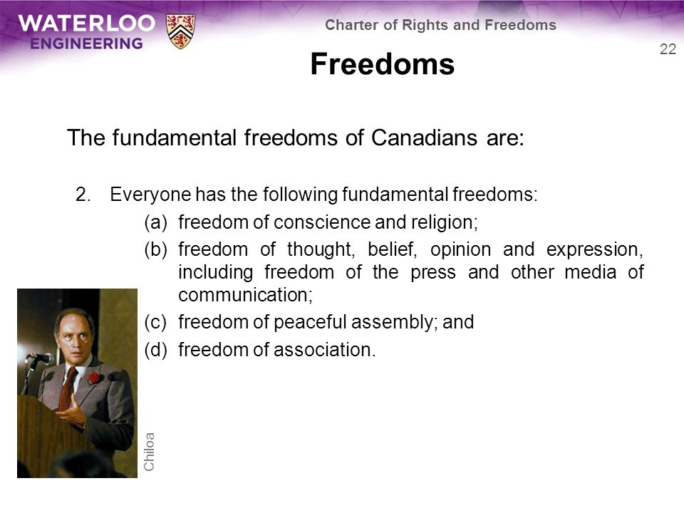 Freedoms The fundamental freedoms of Canadians are: