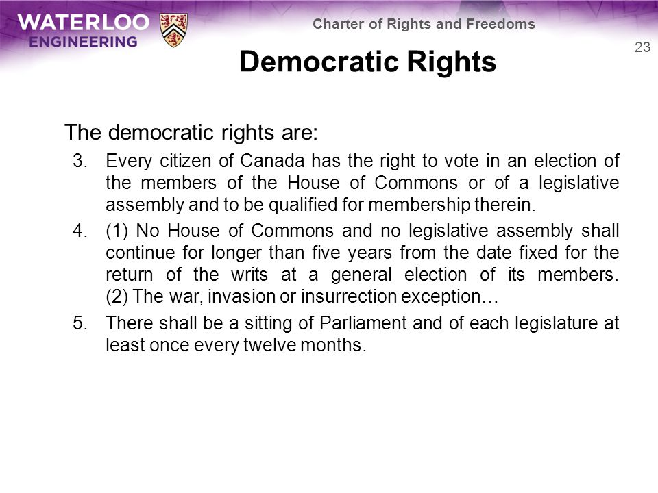 Democratic Rights The democratic rights are: