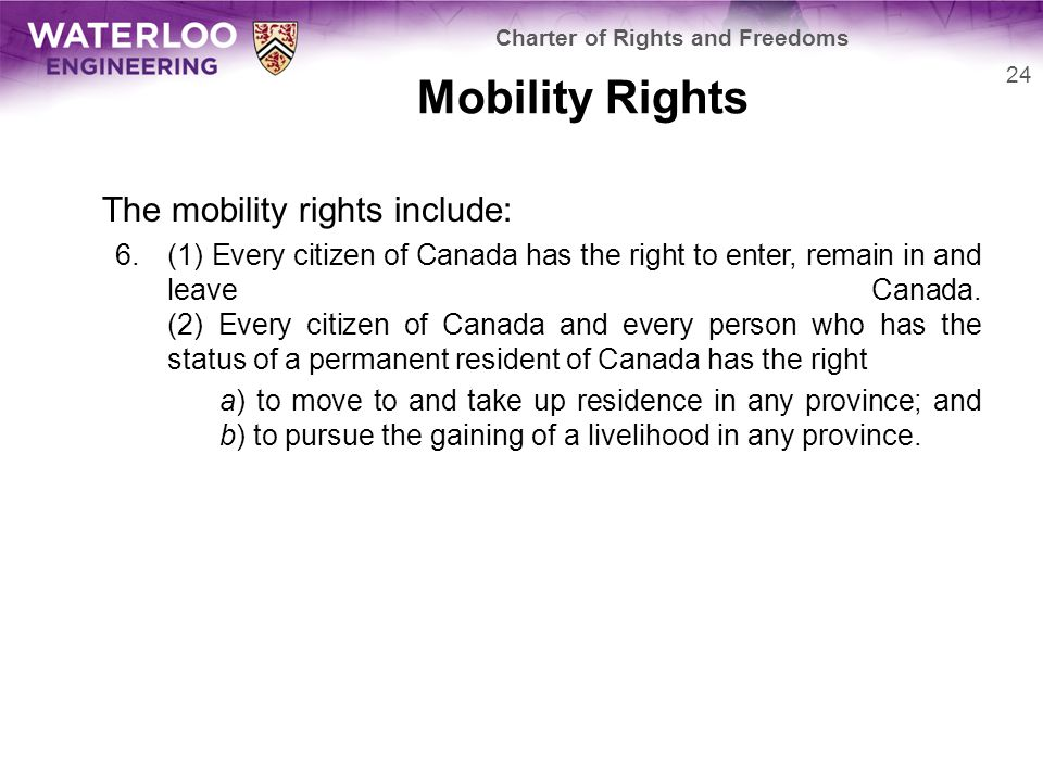 Mobility Rights The mobility rights include: