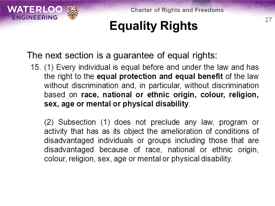 Equality Rights The next section is a guarantee of equal rights: