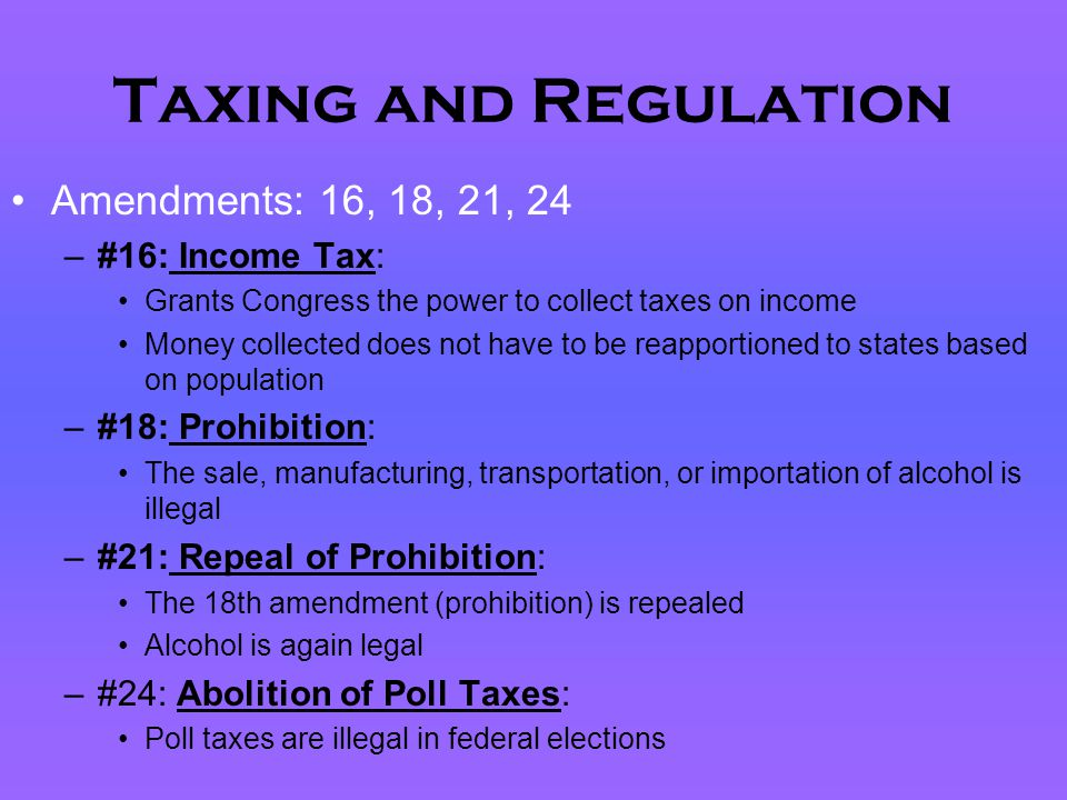 Taxing and Regulation Amendments: 16, 18, 21, 24 #16: Income Tax:
