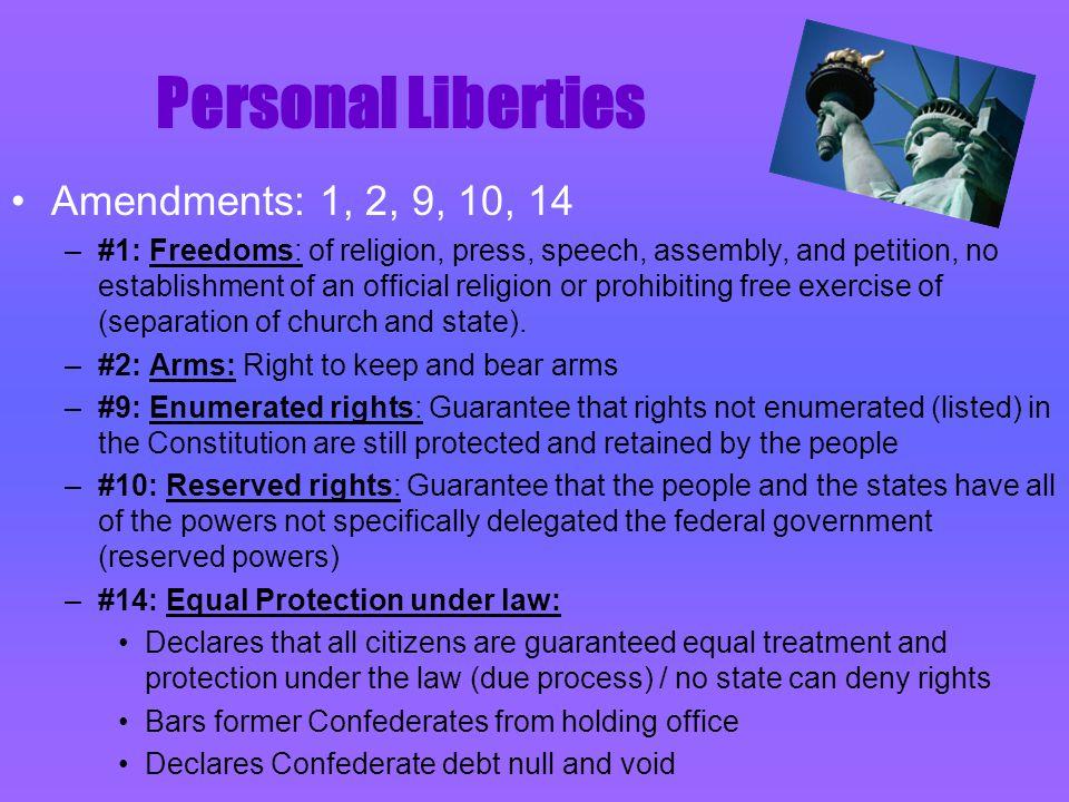 Personal Liberties Amendments: 1, 2, 9, 10, 14