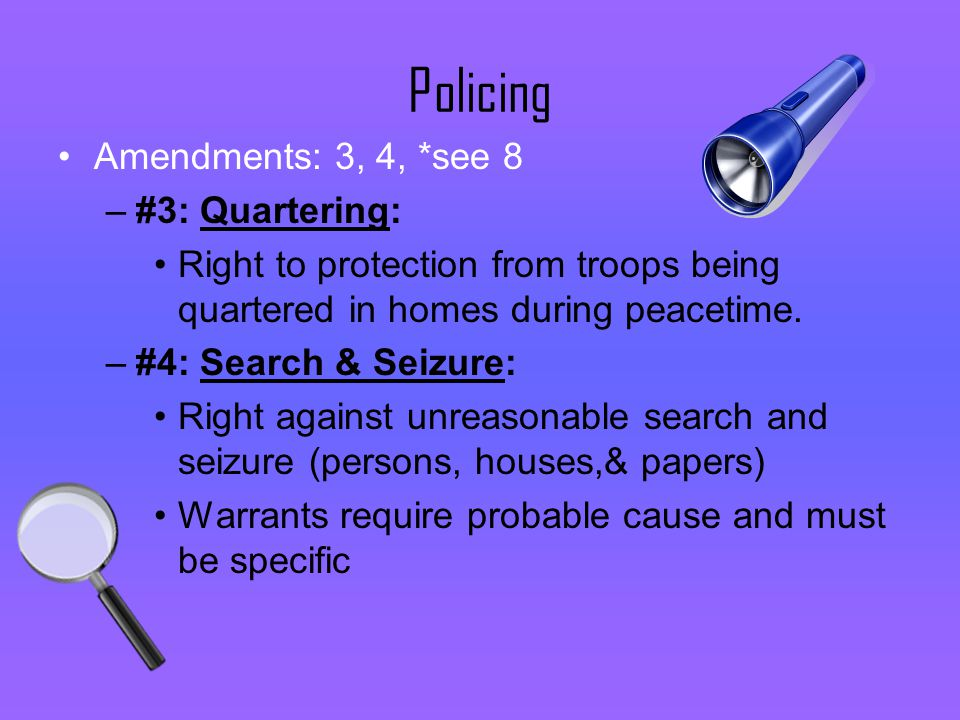 Policing Amendments: 3, 4, *see 8 #3: Quartering: