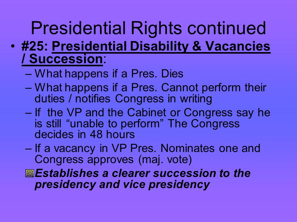 Presidential Rights continued