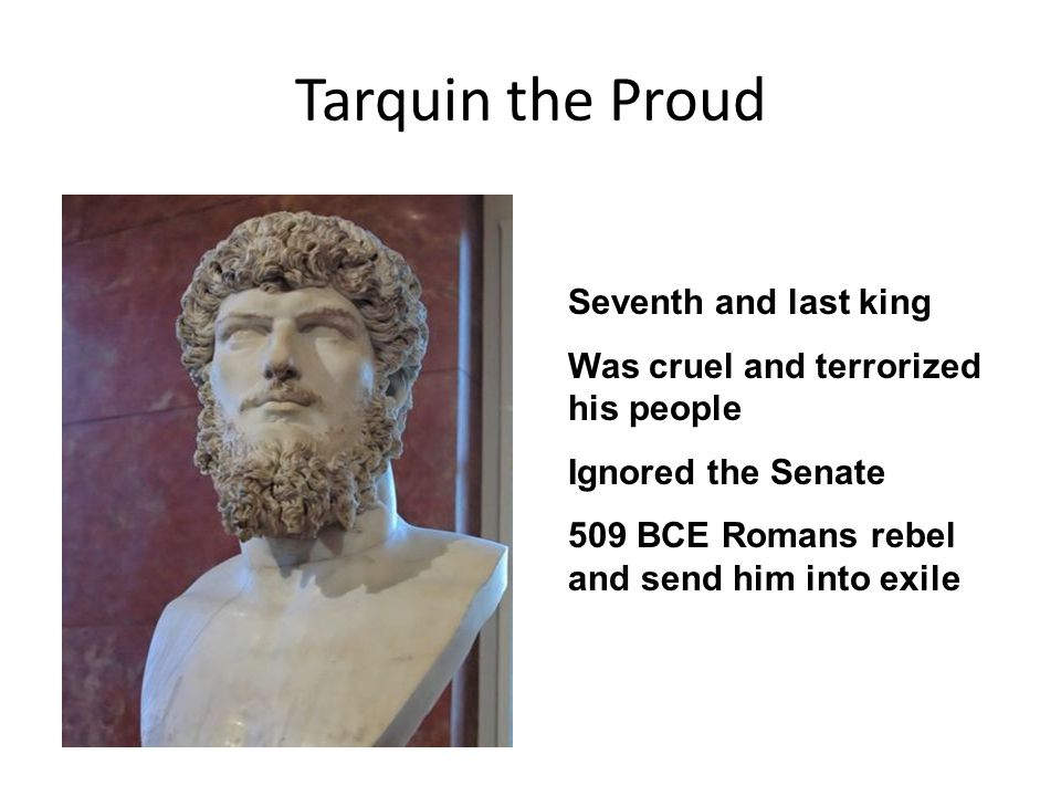 Tarquin the Proud Seventh and last king