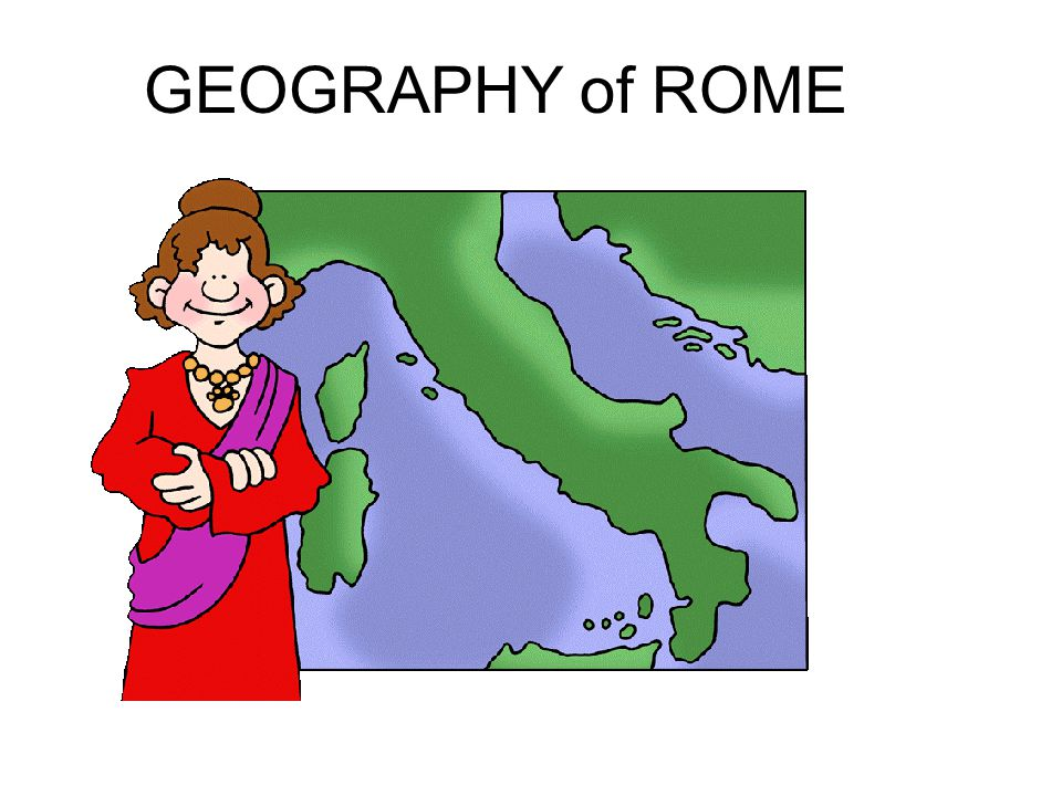 GEOGRAPHY of ROME