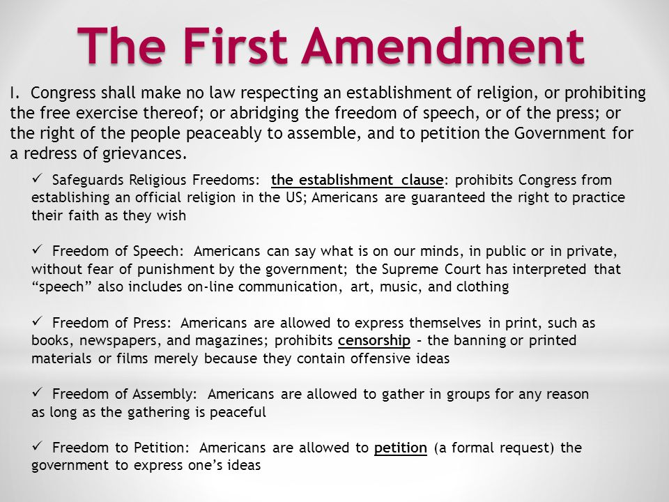 The First Amendment I. Congress shall make no law respecting an establishment of religion, or prohibiting.