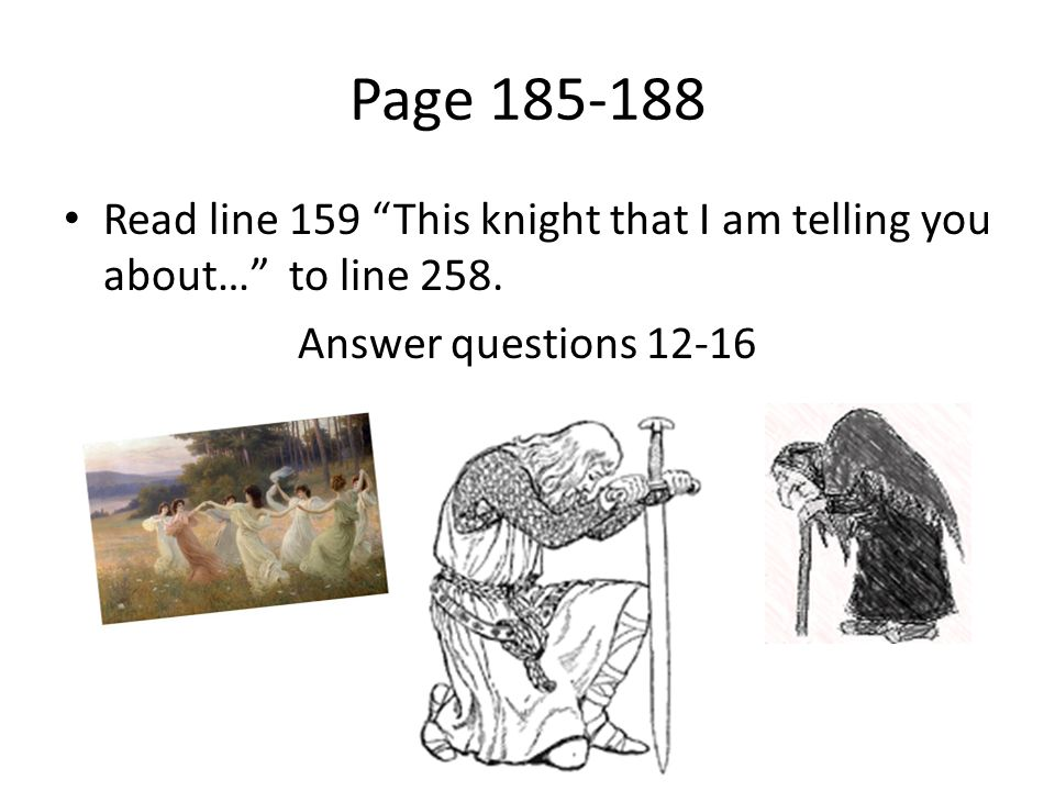Page Read line 159 This knight that I am telling you about… to line 258.
