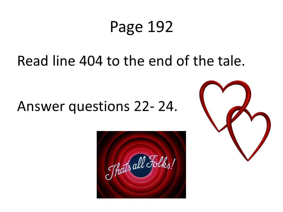 Page 192 Read line 404 to the end of the tale. Answer questions