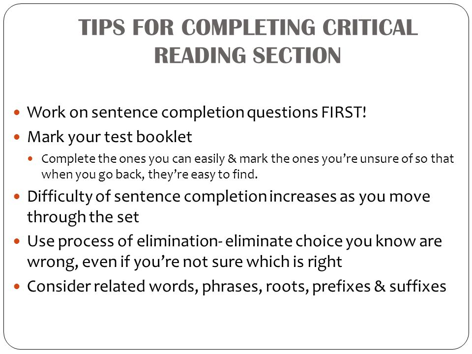 TIPS FOR COMPLETING CRITICAL READING SECTION