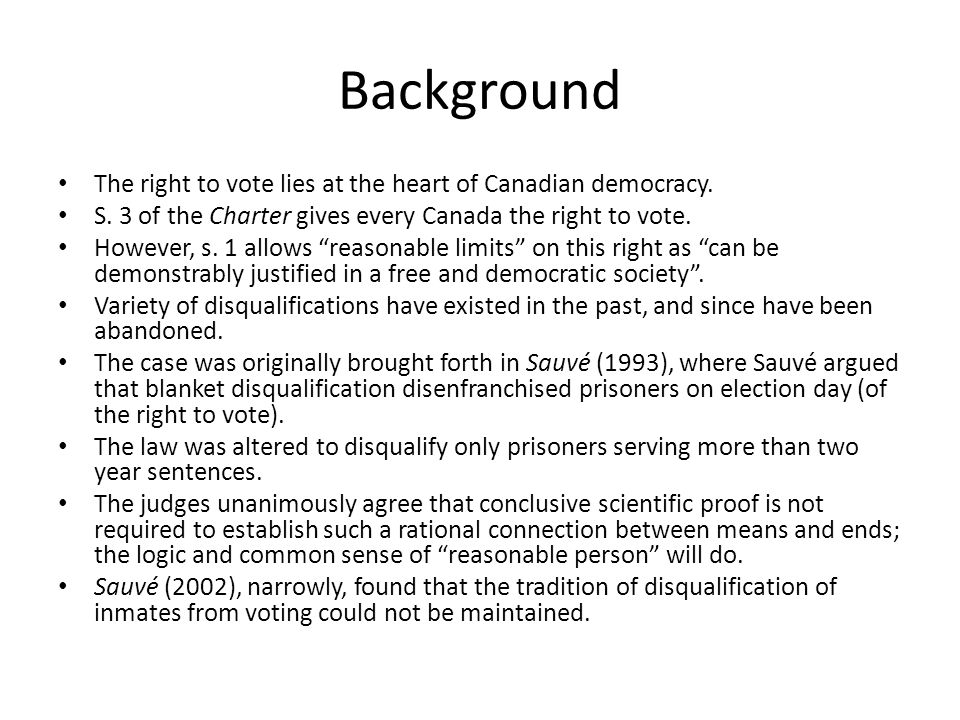 Background The right to vote lies at the heart of Canadian democracy.