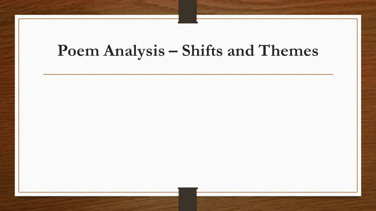 Poem Analysis – Shifts and Themes