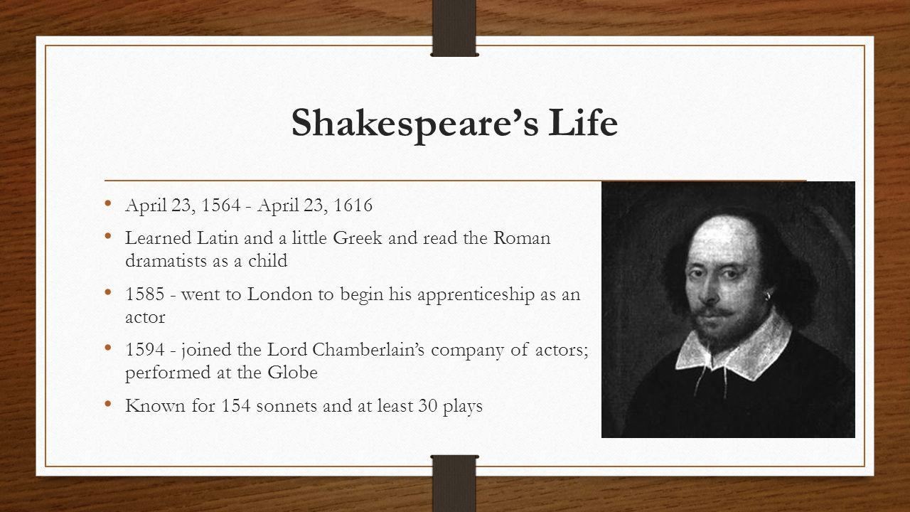 Shakespeare's Life April 23, 1564 - April 23, 1616