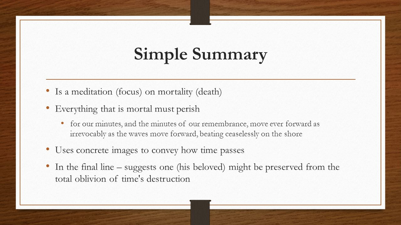 Simple Summary Is a meditation (focus) on mortality (death)