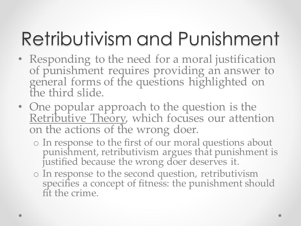 Retributivism and Punishment