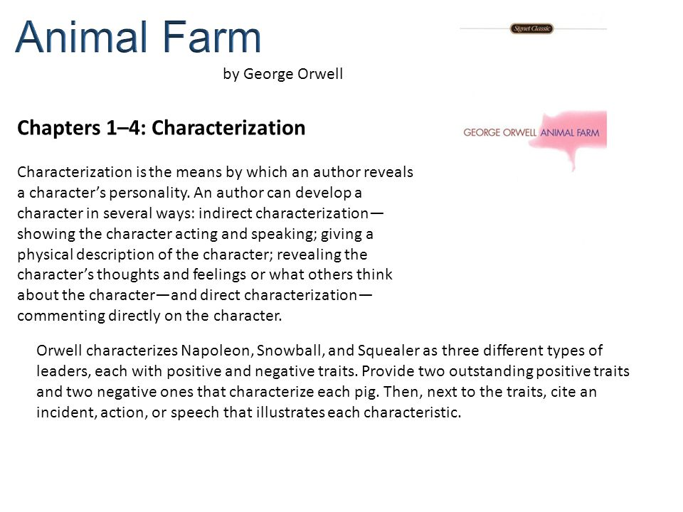 characterization of animal farm characters squealer Who do the characters in animal farm napoleon - the protagonist of animal farm , this character represents the leader of squealer - the spokesman of.