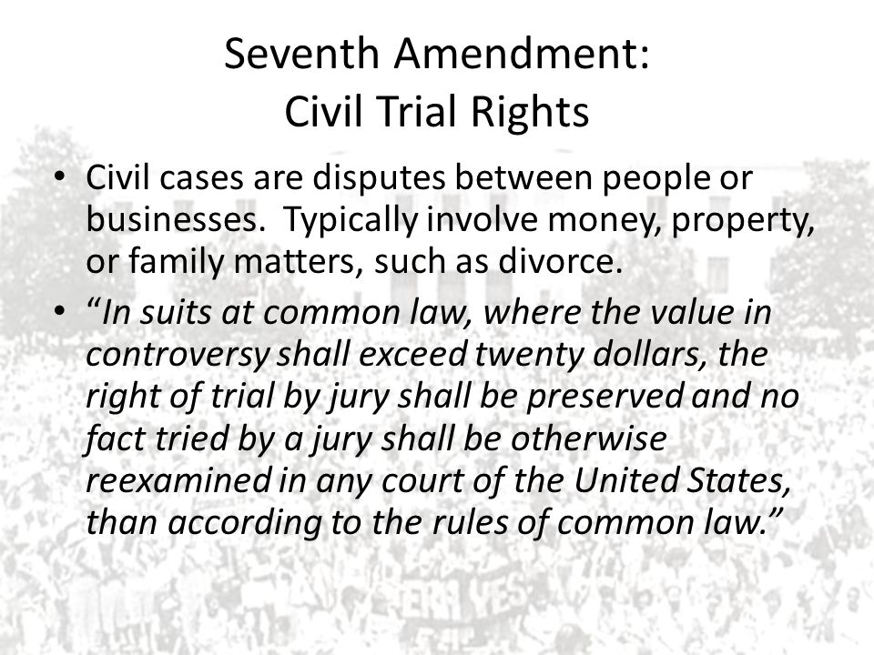 Seventh Amendment: Civil Trial Rights