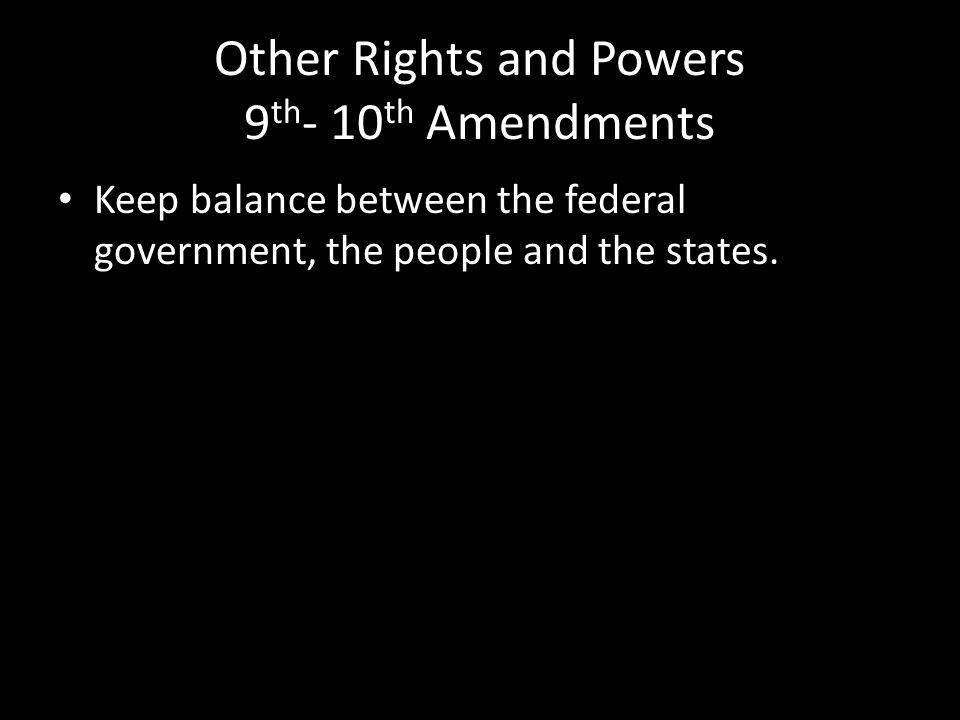 Other Rights and Powers 9th- 10th Amendments