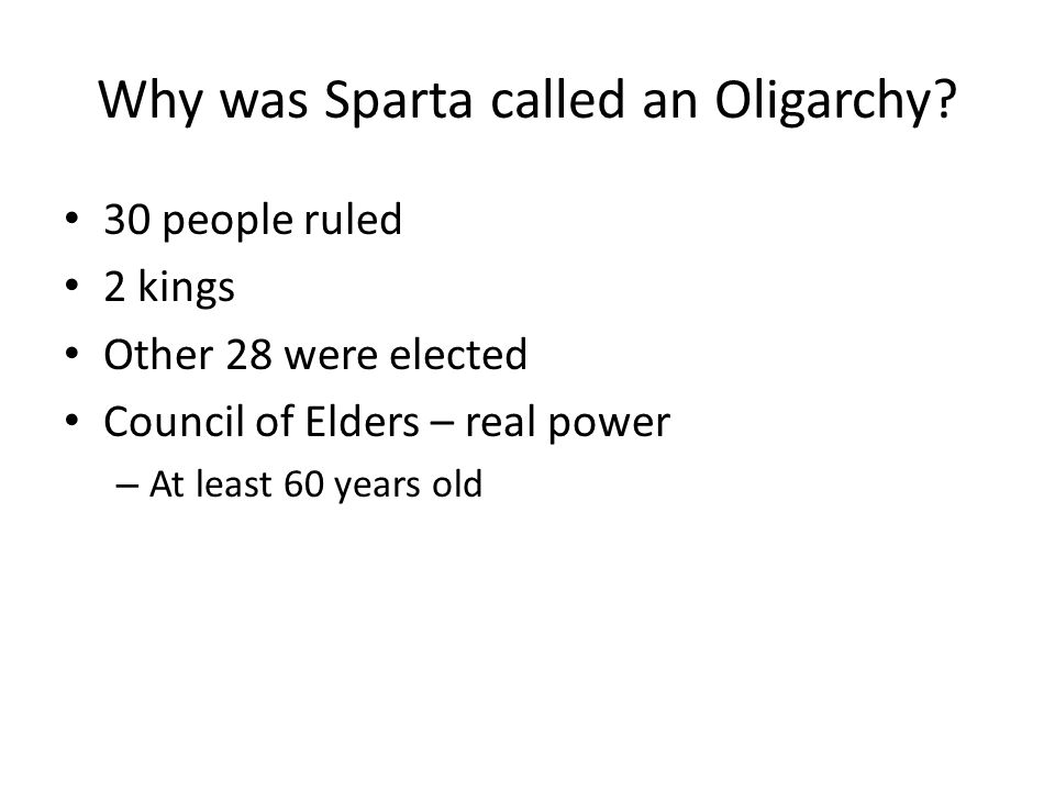 Why was Sparta called an Oligarchy