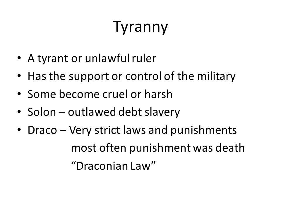 Tyranny A tyrant or unlawful ruler
