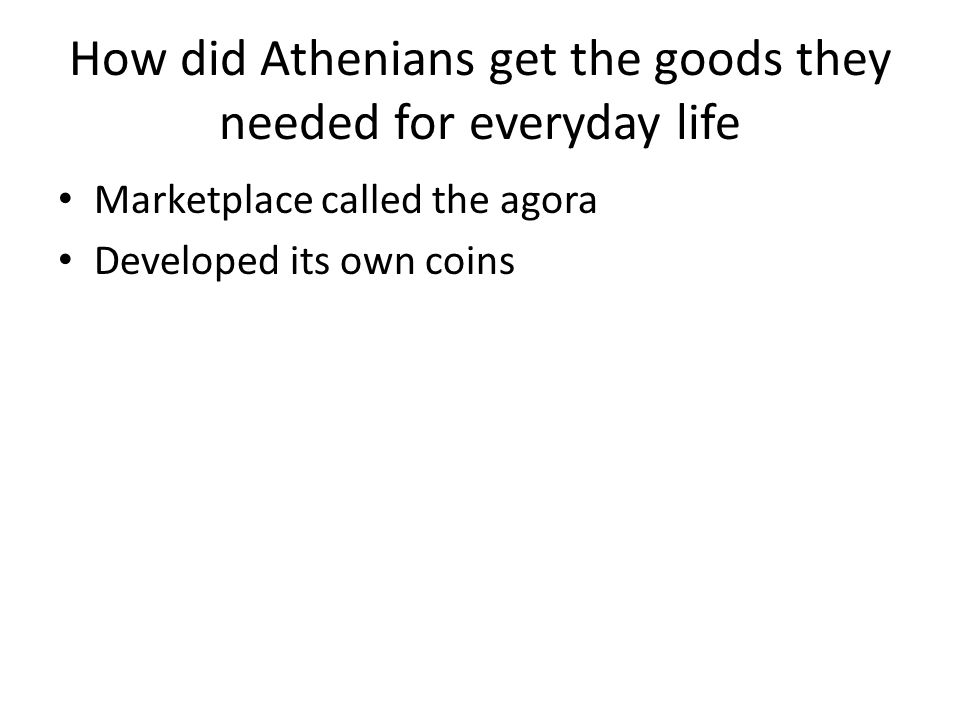 How did Athenians get the goods they needed for everyday life