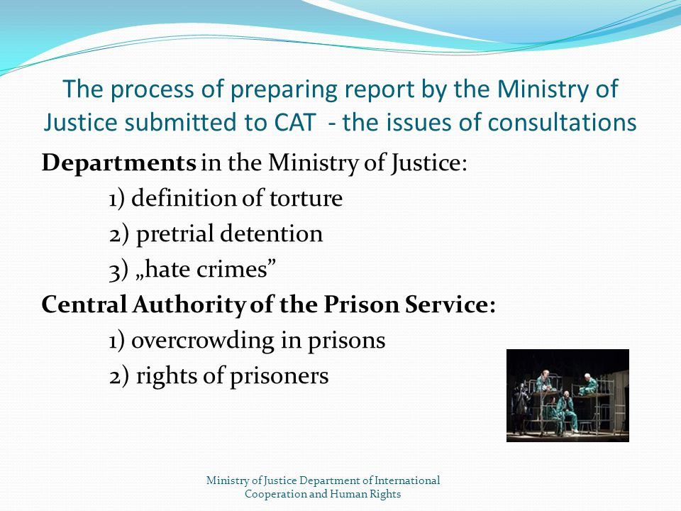 The process of preparing report by the Ministry of Justice submitted to CAT - the issues of consultations