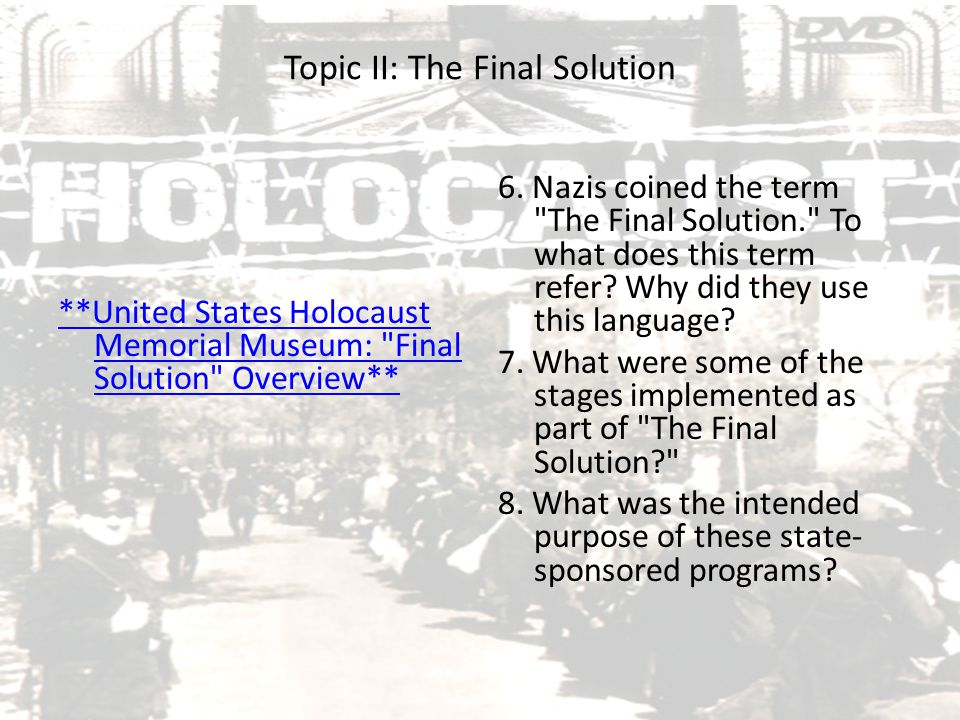 Topic II: The Final Solution