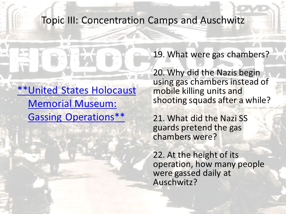 Topic III: Concentration Camps and Auschwitz