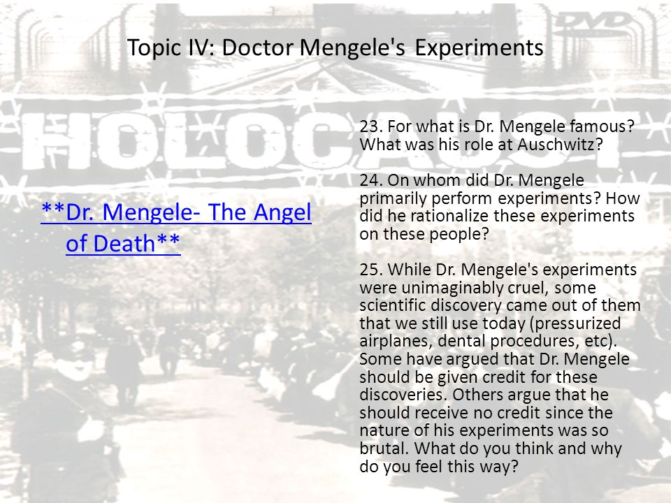 Topic IV: Doctor Mengele s Experiments