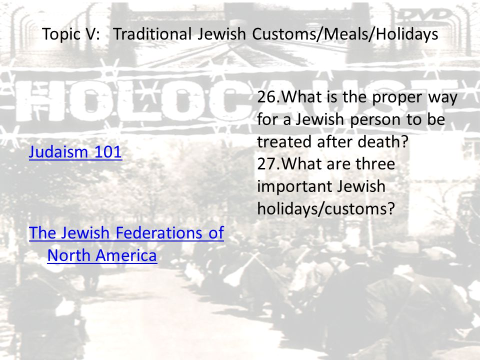 Topic V: Traditional Jewish Customs/Meals/Holidays