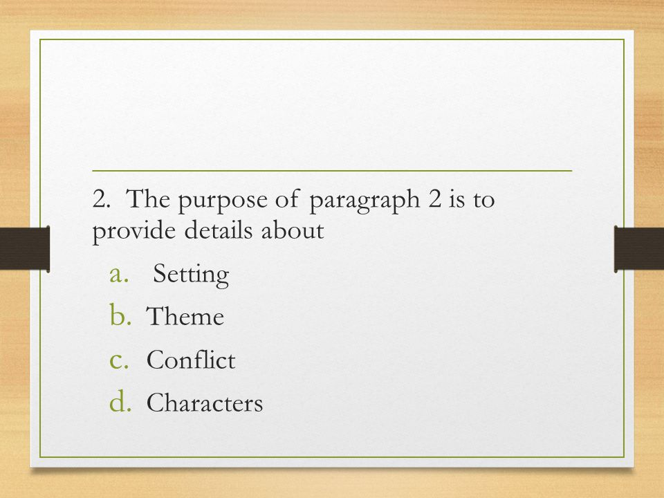 2. The purpose of paragraph 2 is to provide details about